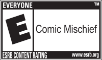 ESRB E for Everyone - Comic Mischief
