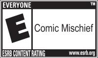 ESRB E for Everyone - Comic Mischief